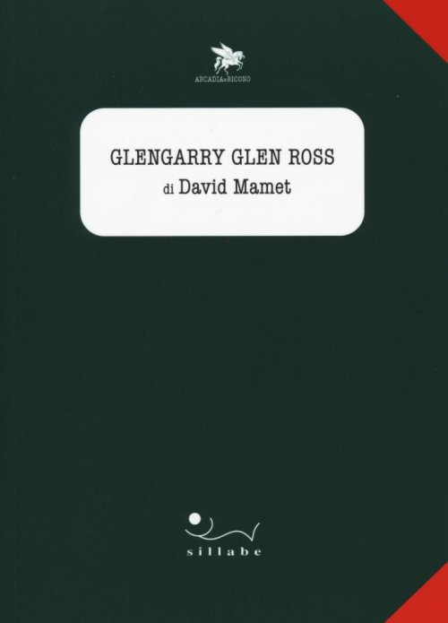 Glengarry Glen Ross di David Mamet.
