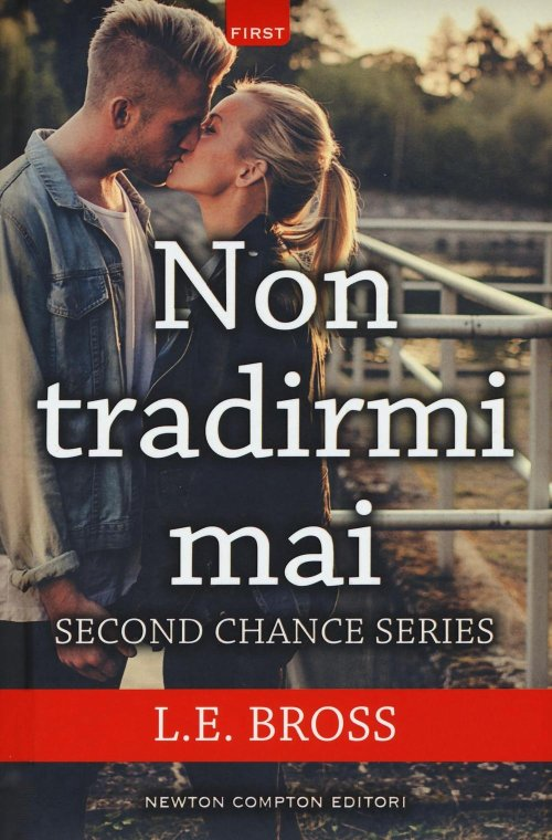 Non tradirmi mai. Second chance.