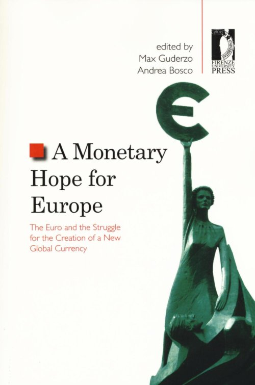 Monetary hope for Europe. The euro and the struggle (A).