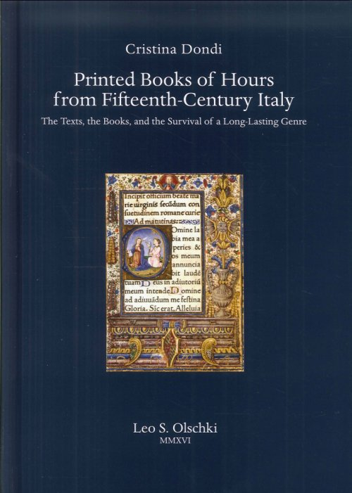 Printed Books of Hours From 15th-Century Italy. The Texts, the Books, and the Survival of a Long-Lasting Genre.