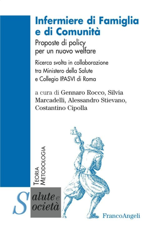 Family and community nurse. Proposte di policy per un nuovo welfare.