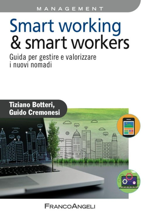 Management & smart workers. Guida per gestire i nuovi nomadi.