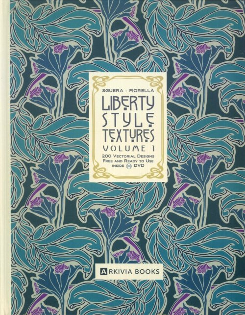 Liberty Style Textures. Vol. 1. 200 Vectorial Designs Free and Ready To Use Inside DVD. [With DVD].