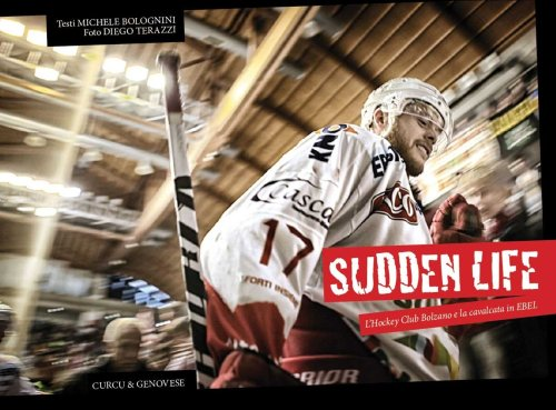 Sudden Life. L'Hockey Club Bolozano e la Cavalcata in EBEL.
