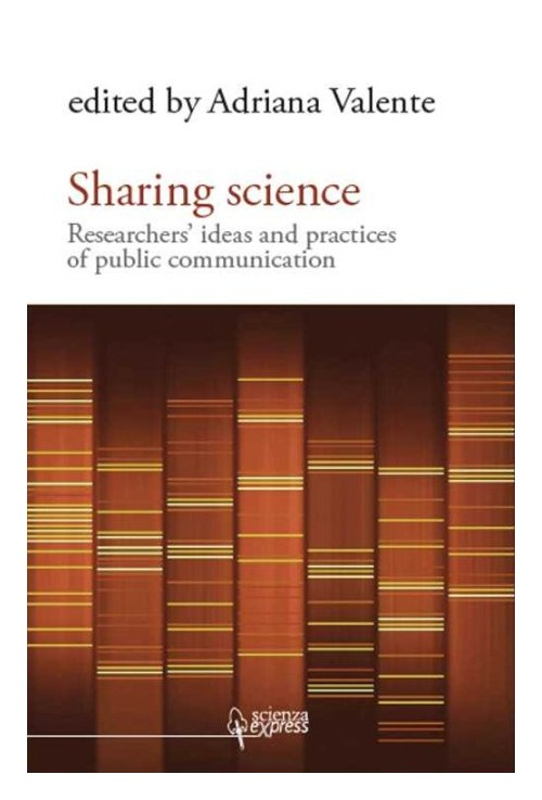 Sharing science. Researchers' ideas and practices of public communication.