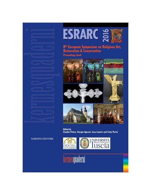 ESRARC 2016. 8th European Symposium on Religious Art, Restoration & Conservation. Proceeding book.