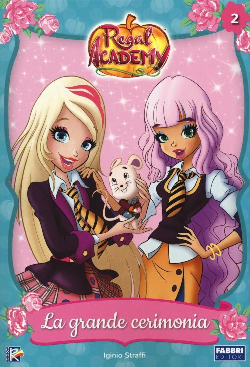 La grande cerimonia. Regal Academy. Vol. 2.