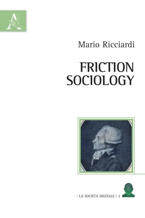 Friction sociology. Ediz. italiana.