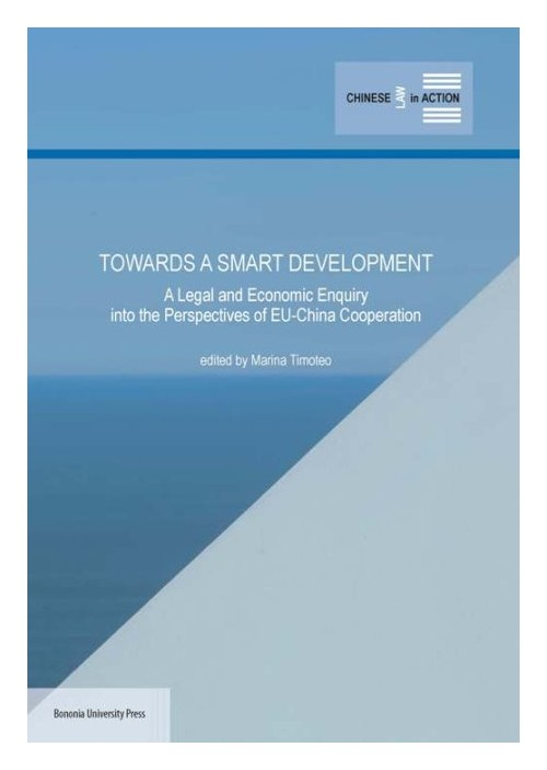 Towards a smart development. A legal and economic enquiry into the perspectives of EU-China Cooperation.