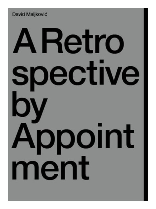 A Retrospective by appointment.