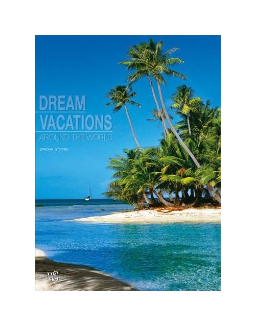Dream vacations around the world.