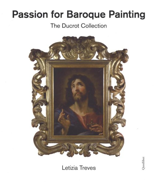 Passion For Baroque Painting. The Ducrot Collection.