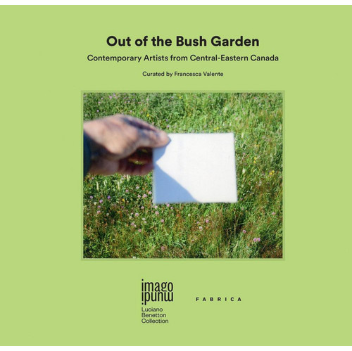 Out of the Bush Garden. Contemporary artists from central-eastern Canada.