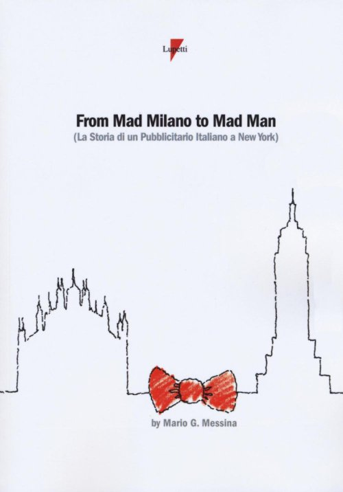 From Mad Milano to Mad man. Storia di un pubblicitario italiano a New York