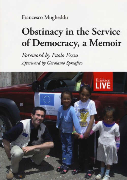 Obstinacy in the service of democracy, a memoir