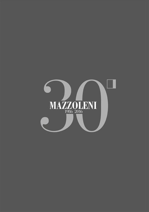Mazzoleni 1986-2016. 30 Anni d'Arte - 30 Artisti Italiani. 30 years of art - 30 Italian artists.