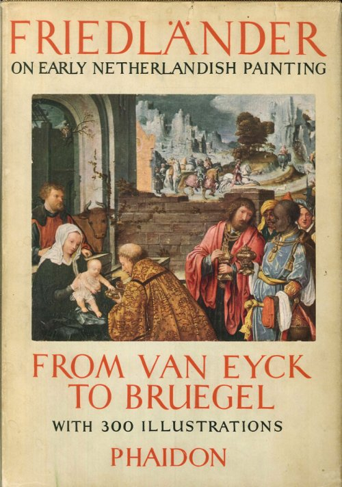 Early Netherlandish painting from Van Eyck to Brugel.