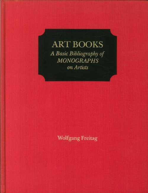 Art Books. A Basic Bibliography of Monographs on Artists.