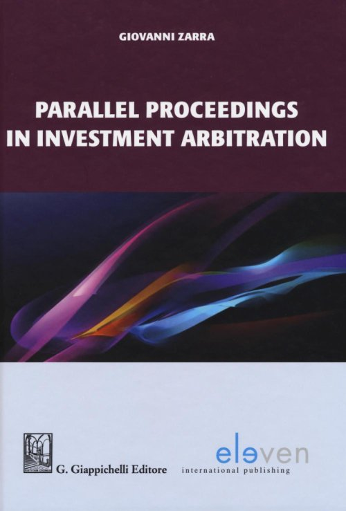 Parallel Proceedings in Investment Arbitration.