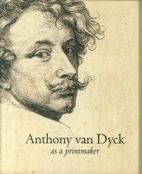 Anthony van Dyck as a printmaker.